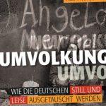 Umvolkung. Wie die Deutschen still und leise ausgetauscht werden